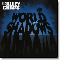 56# ALLEY CHAPS - CD World Of Shadows