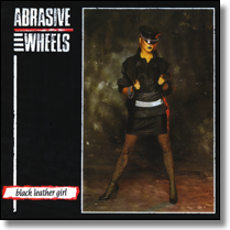 ABRASIVE WHEELS  - CD Black Leather Girl (Lim. Ed./+Bonus/PicDisc)