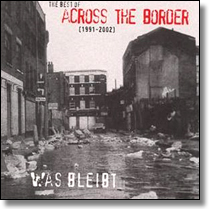 ACROSS THE BORDER - DoCD Was bleibt - The Best Of