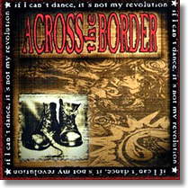 ACROSS THE BORDER - CD If I Can t Dance
