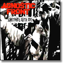 AGNOSTIC FRONT - CD Something's Gotta Give