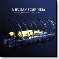 A HUMAN SCANNER - The 20th Anniversary Compilation DoCD-Sampler