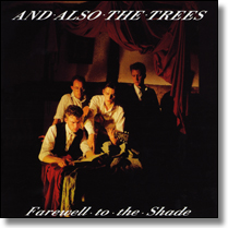 AND ALSO THE TREES - CD Farewell To Shade