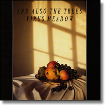 AND ALSO THE TREES - CD Virus Meadow