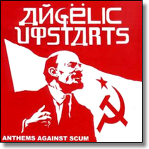 ANGELIC UPSTARTS - CD Anthems Against Scum