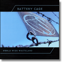 BATTERY CAGE - CD World Wide Wasteland