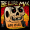BE LIKE MAX - LP Save Us All