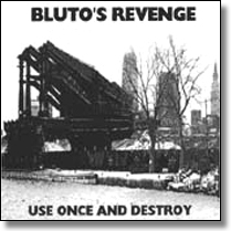 BLUTO`S REVENGE - CD Use Once And Destroy