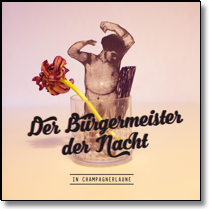 BÜRGERMEISTER DER NACHT, DER - LP In Champagnerlaune (+ Download)