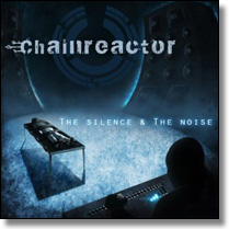 CHAINREACTOR - CD The Silence & The Noise