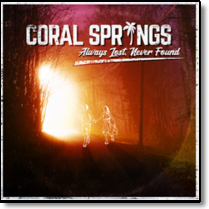 CORAL SPRINGS - LP Always Lost, Never Found