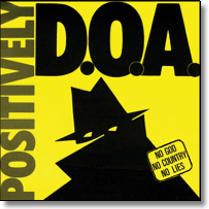 "D.O.A. - 7"" Positively EP (ReIssue)"