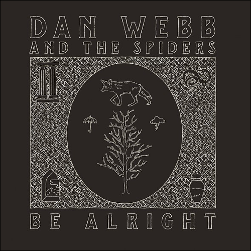 DAN WEBB AND THE SPIDERS - LP Be Alright (Lim. Ed./coloured Vinyl/+ Download)