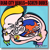 "DEAD CITY REBELS vs SCHIZO DUDES - Split-7"" Modern Girl/Inside Out"