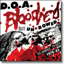 D.O.A. - CD Bloodied But Unbowed (1978-83)