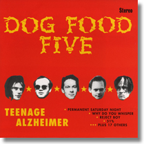 Dog Food Five CD Teenage Alzheimer