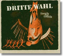 DRITTE WAHL - CD Tooth For Tooth