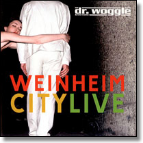 DR. WOGGLE & THE RADIO - CD Weinheim City Live