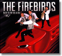 FIREBIRDS, THE - CD Back To The 50s & 60s