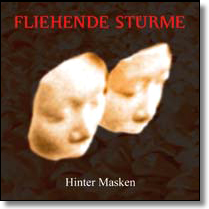 FLIEHENDE STüRME - CD Hinter Masken (Re-issue)