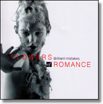 FLOWERS OF ROMANCE - CD Brilliant Mistakes