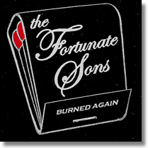 Fortunate Sons LP Burned