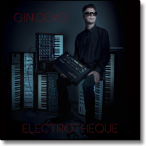 GIN DEVO - CD Electrotheque (LIm. Ed./Digipack)