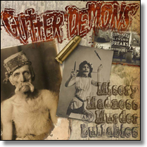 GUTTER DEMONS - CD Misery, Madness And Murder Lullabies