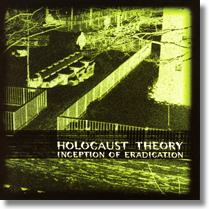 HOLOCAUST THEORY - CD Inception Of Eradication