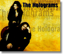 HOLOGRAMS, THE - MCD River Of Love