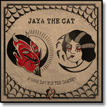 JAYA THE CAT - LP A Good Day For The Damned