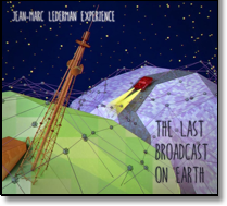 JEAN-MARC LEDERMAN EXPERIENCE - CD The Last Broadcast On Earth
