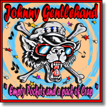 "JOHNNY GENTLEHAND - 7""EP Empty Pockets And A Pack Of Crap"