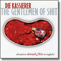 KASSIERER, DIE - CD The Gentlemen Of Shit