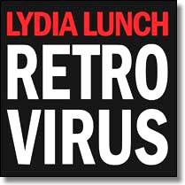 LYDIA LUNCH - CD Retrovirus