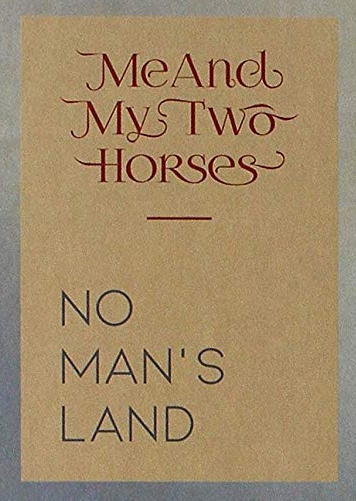 ME AND MY TWO HORSES - LP No Man`s Land