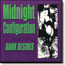 MIDNIGHT CONFIGURATION - CD Dark Desires