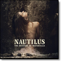NAUTILUS - CD The Mystery Of Waterfalls (Digipack)