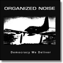 ORGANIZED NOISE - CD-EP Democracy We Deliver