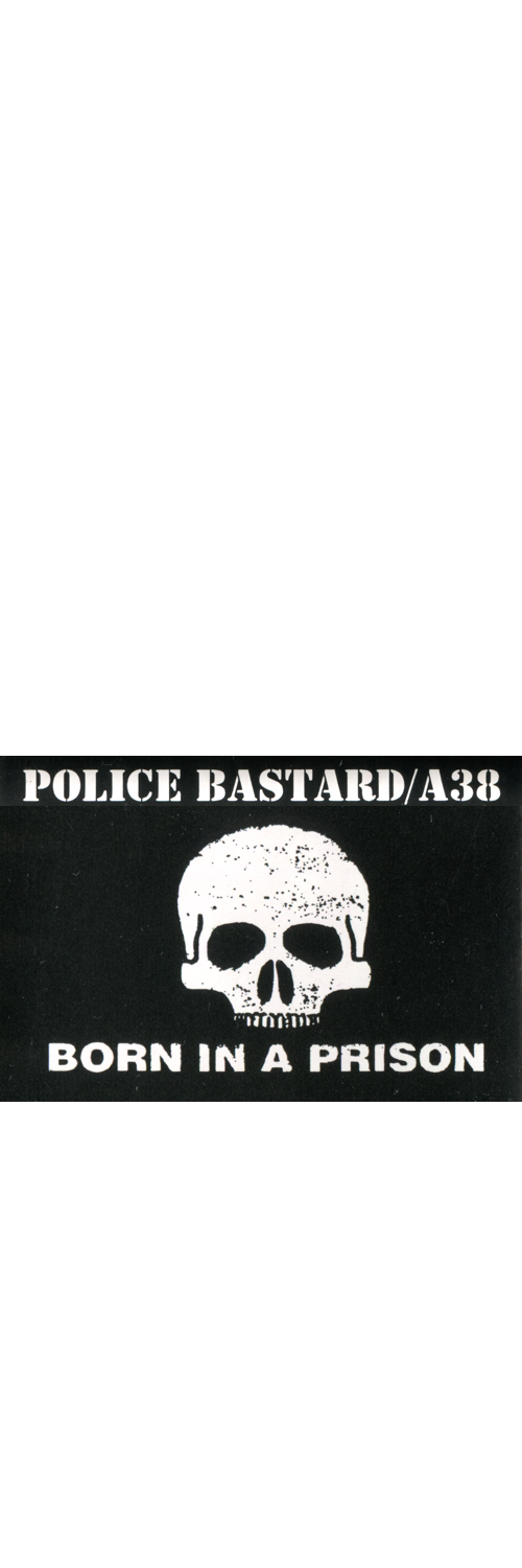 POLICE BASTARD / A38 - Split-MC