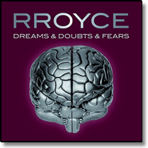 RROYCE - CD Dreams & Doubts & Fears
