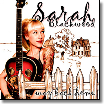 SARAH BLACKWOOD - CD Way Back Home