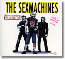 SEXMACHINES, THE - CD Fight Like Cats & Dogs