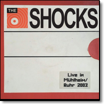 SHOCKS, THE - LP The Shocks - Live In Mülheim/Ruhr 2003
