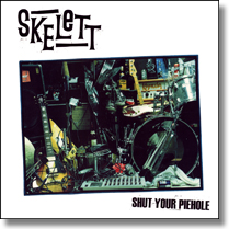 SKELETT - LP Shut Your Piehole