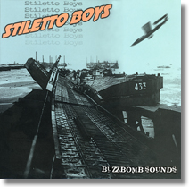 Stiletto Boys CD Buzzbomb Sounds