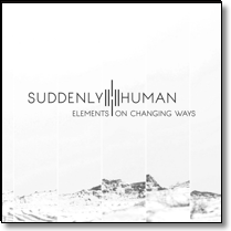 SUDDENLY HUMAN - CD Elements On Changing Ways