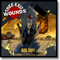 EXIT WOUNDS, THEE - CD Bad Day!