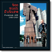 TOO MUCH FUTURE - PUNKROCK GDR 1980-1989 - 3fachLP-BOX (Lim. Ed.)