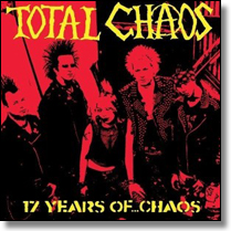 TOTAL CHAOS - CD 17 Years Of Chaos (Re-Issue)